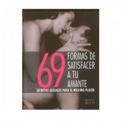 69 FORMAS DE SATISFACER A TU AMANTE por Nicole Bailey